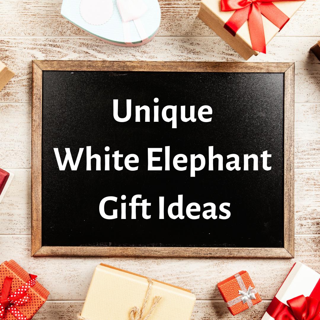 Unique White Elephant Gift Ideas