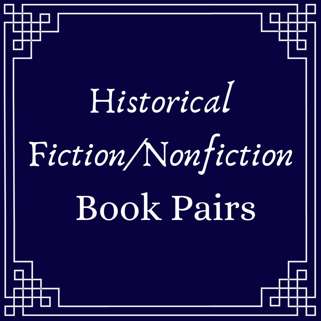 Historical Fiction / Nonfiction Book Pairs