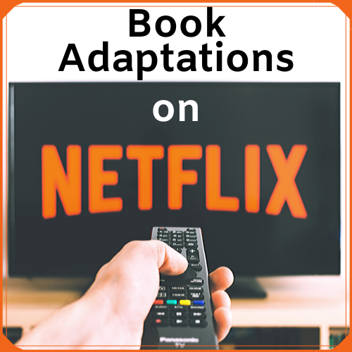 book to movie adaptations on netflix